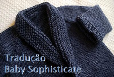 tricô em prosa - Receita traduzida Baby Sophisticate