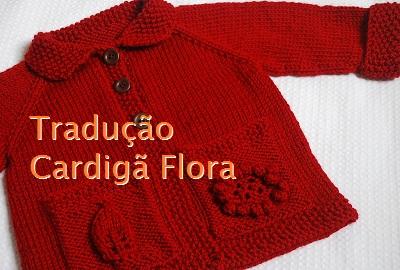 tricô em prosa - Receita traduzida Cardigã Flora