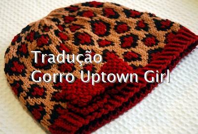 tricô em prosa - Receita traduzida Gorro Uptown Girl